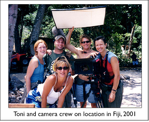 Toni and camera crew on location in Fiji 2001